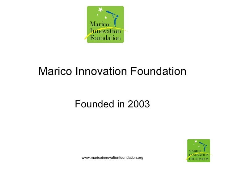 Marico Innovation Foundation Founded in 2003