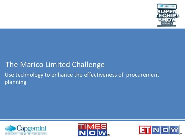 The Marico Limited Challenge Use technology to enhance the effectiveness of procurement planning