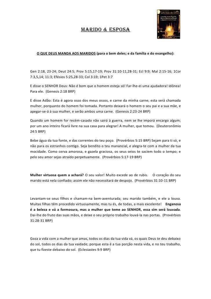 Marido & esposa        O QUE DEUS MANDA AOS MARIDOS (para o bem deles; e da família e do evangelho):    Gen 2:18, 23-24; D...
