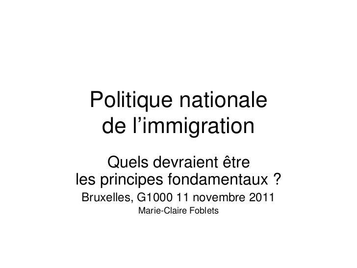 Quels devraient être les principes essentiels de notre politique nationale d'immigration ? (Foblets)