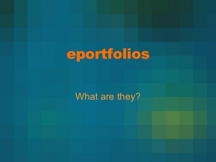 eportfolios What are they?