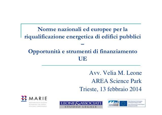 Norme nazionali ed europee per la riqualificazione energetica di edifici pubblici – Opportunità e strumenti di finanziamen...