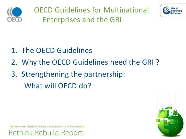 OECD Guidelines for Multinational Enterprises and the GRI<br />The OECD Guidelines <br />Why the OECD Guidelines need the ...