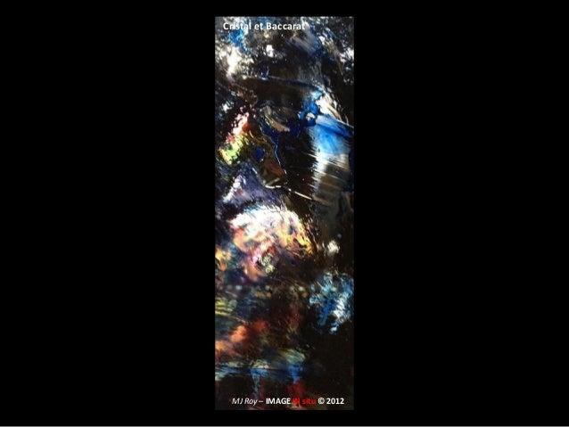 MJ Roy – IMAGE IN situ © 2012 Cristal et Baccarat