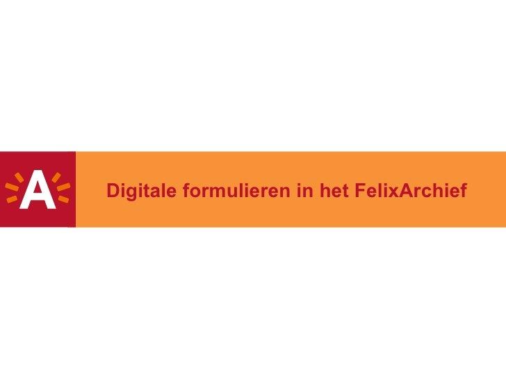 Digitale formulieren in het FelixArchief