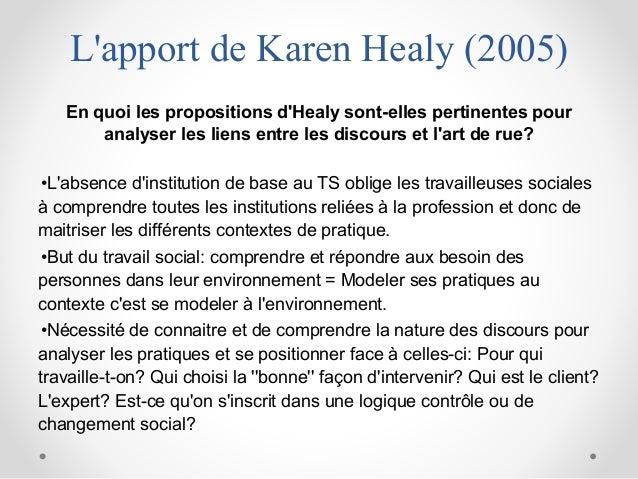 L'apport de Karen Healy (2005) En quoi les propositions d'Healy sont-elles pertinentes pour analyser les liens entre les d...