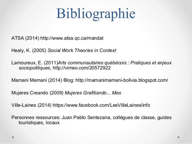 Bibliographie ATSA (2014) http://www.atsa.qc.ca/mandat Healy, K. (2005) Social Work Theories in Context Lamoureux, E. (201...