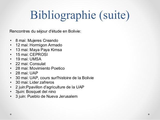 Bibliographie (suite) Rencontres du séjour d'étude en Bolivie: • 8 mai: Mujeres Creando • 12 mai: Hormigon Armado • 13 mai...