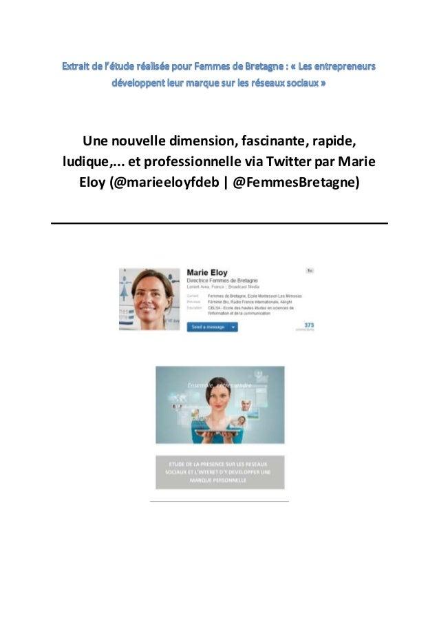 Une nouvelle dimension, fascinante, rapide, ludique,... et professionnelle via Twitter par Marie Eloy (@marieeloyfdeb | @F...