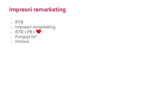 Impresní remarketing RTB a FB Slide 2