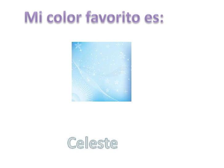 Mi color favorito es:<br />Celeste <br />