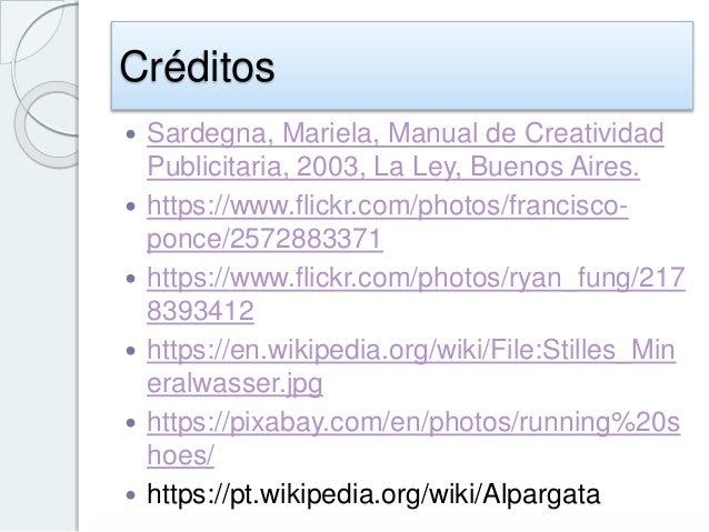 Créditos  Sardegna, Mariela, Manual de Creatividad Publicitaria, 2003, La Ley, Buenos Aires.  https://www.flickr.com/pho...