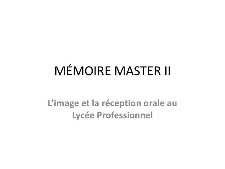 MÉMOIRE MASTER II<br />L'image et la réception orale au Lycée Professionnel<br />
