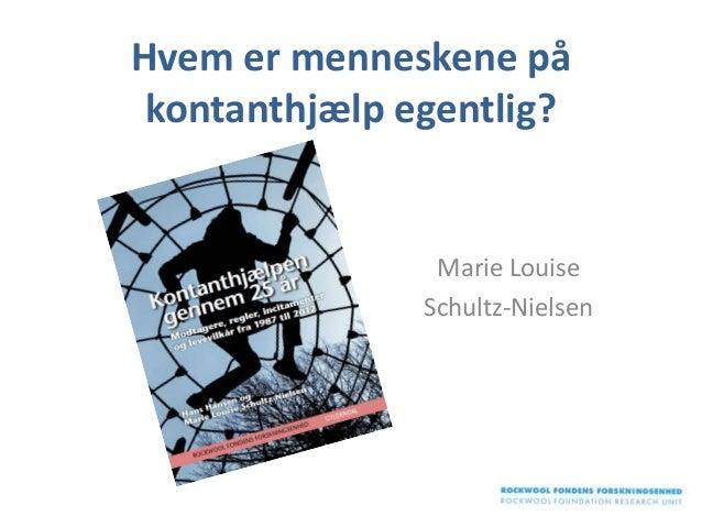Hvem er menneskene på kontanthjælp egentlig? Marie Louise Schultz-Nielsen