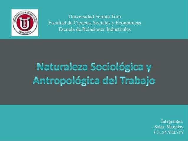 Universidad Fermín ToroFacultad de Ciencias Sociales y EconómicasEscuela de Relaciones IndustrialesIntegrantes:- Salas, Ma...