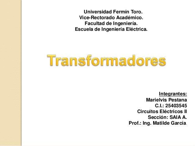Universidad Fermín Toro. Vice-Rectorado Académico. Facultad de Ingeniería. Escuela de Ingeniería Eléctrica. Integrantes: M...