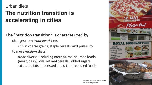 """Urban diets The nutrition transition is accelerating in cities The """"nutrition transition"""" is characterized by: changes fro..."""