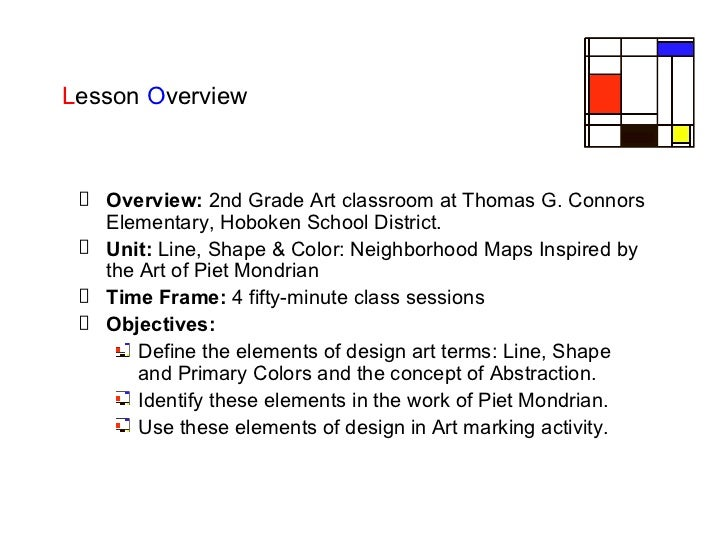 L esson  O verview  <ul><li>Overview:  2nd Grade Art classroom at Thomas G. Connors Elementary, Hoboken School District.  ...