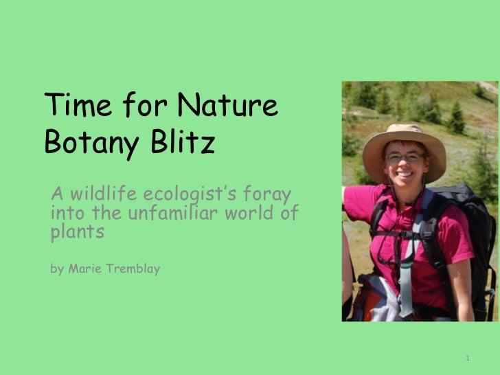"Time for NatureBotany BlitzA wildlife ecologist""s forayinto the unfamiliar world ofplantsby Marie Tremblay                ..."