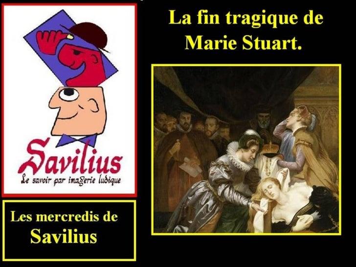 La fin tragique de Marie Stuart.