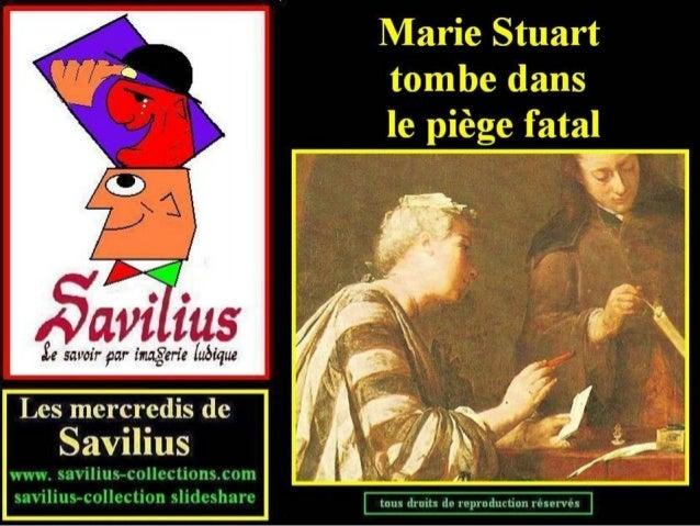 Marie Stuart tombe dans le piège fatal