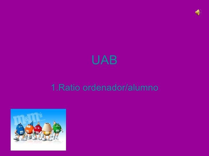 UAB 1.Ratio ordenador/alumno