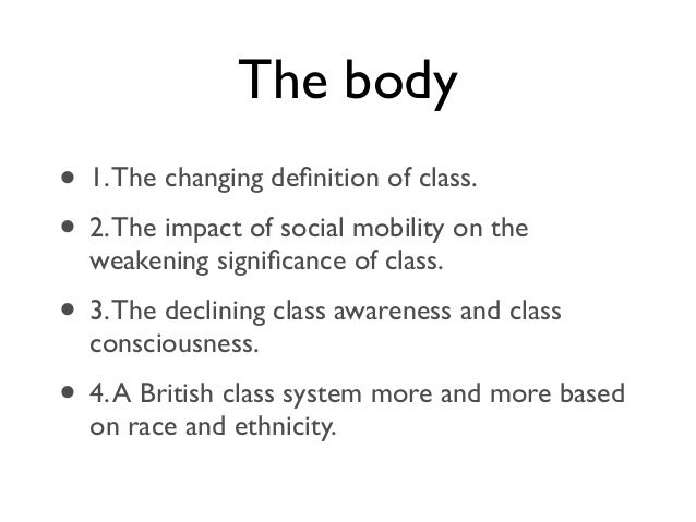 a class conscious society essay George orwell once said england was the most class-ridden country under the sun it is a land of snobbery and privilege, ruled largely by the old and the silly, he wrote the author, whose antipathy towards the class structure was deeply held, was writing in 1941, in an essay entitled england your.