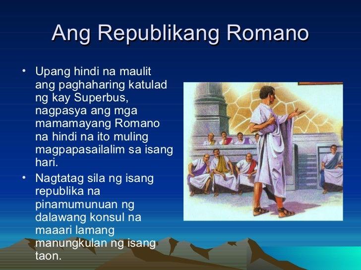 Ang Republikang Romano <ul><li>Upang hindi na maulit ang paghaharing katulad ng kay Superbus, nagpasya ang mga mamamayang ...