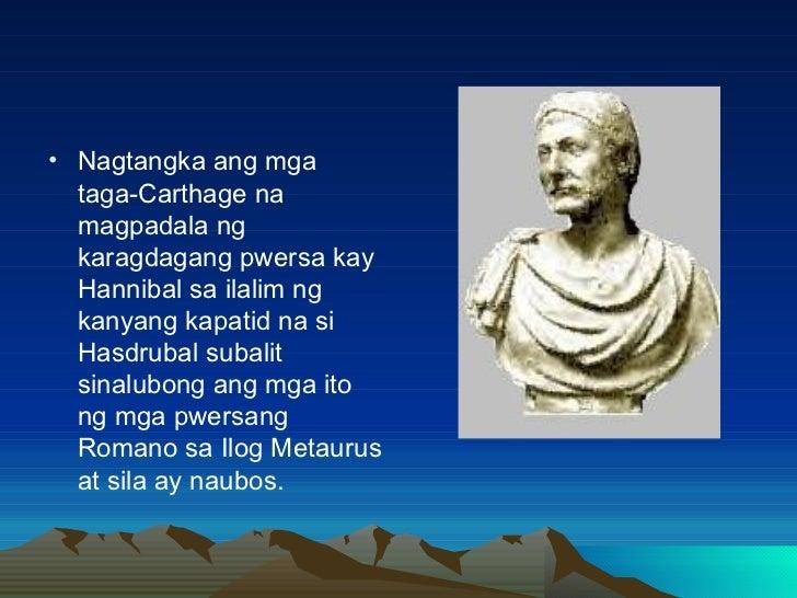 <ul><li>Nagtangka ang mga taga-Carthage na magpadala ng karagdagang pwersa kay Hannibal sa ilalim ng kanyang kapatid na si...