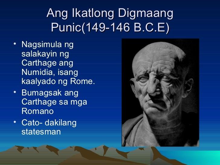 Ang Ikatlong Digmaang Punic(149-146 B.C.E) <ul><li>Nagsimula ng salakayin ng Carthage ang Numidia, isang kaalyado ng Rome....