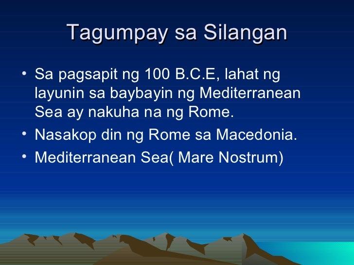 Tagumpay sa Silangan <ul><li>Sa pagsapit ng 100 B.C.E, lahat ng layunin sa baybayin ng Mediterranean Sea ay nakuha na ng R...
