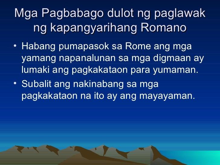 Mga Pagbabago dulot ng paglawak ng kapangyarihang Romano <ul><li>Habang pumapasok sa Rome ang mga yamang napanalunan sa mg...