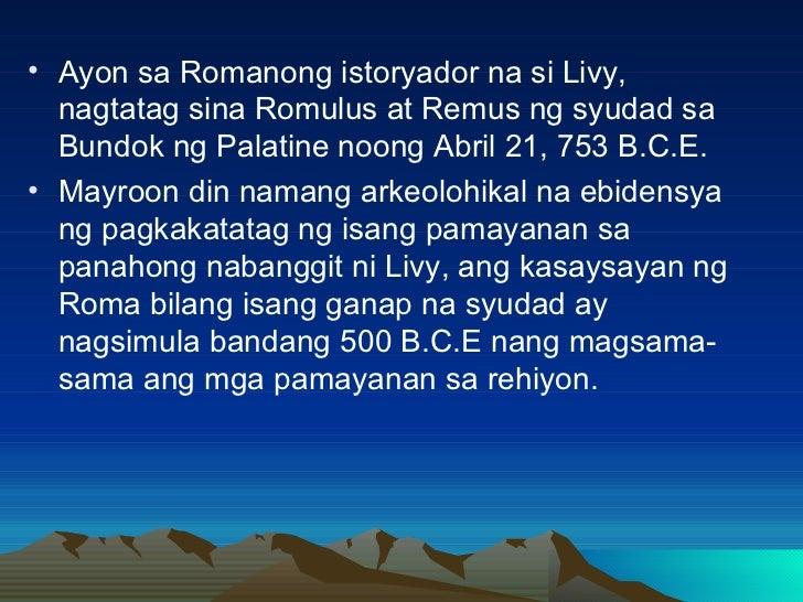 <ul><li>Ayon sa Romanong istoryador na si Livy, nagtatag sina Romulus at Remus ng syudad sa Bundok ng Palatine noong Abril...