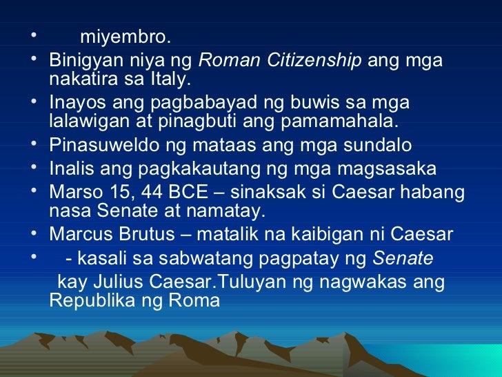 <ul><li>miyembro. </li></ul><ul><li>Binigyan niya ng  Roman Citizenship  ang mga nakatira sa Italy. </li></ul><ul><li>Inay...