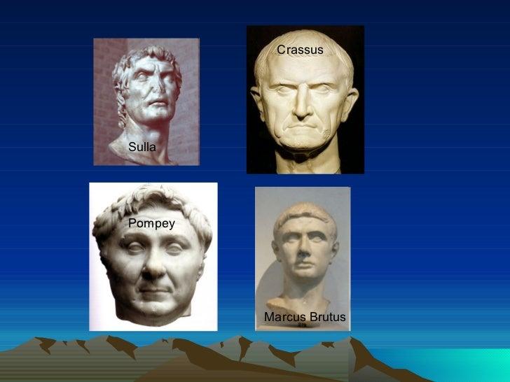 Sulla Crassus Pompey Marcus Brutus