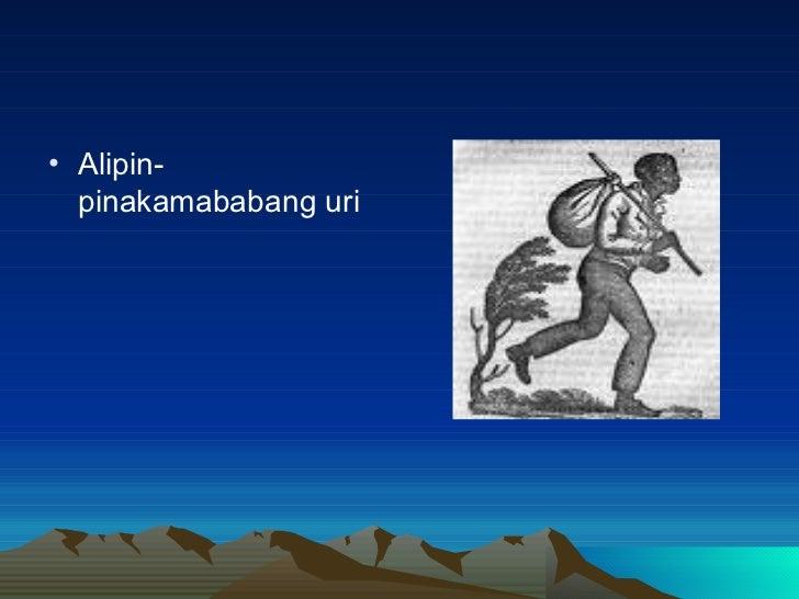 <ul><li>Alipin- pinakamababang uri </li></ul>