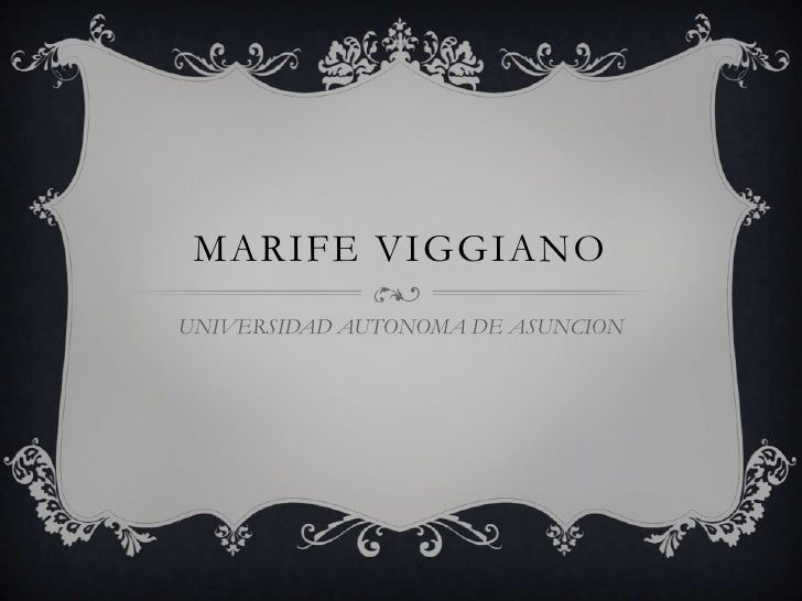 MARIFE VIGGIANOUNIVERSIDAD AUTONOMA DE ASUNCION
