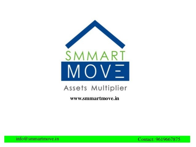 www.smmartmove.in Contact: 9619667875info@smmartmove.in