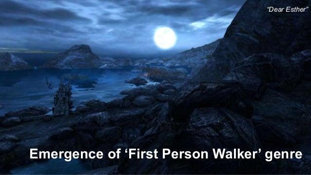 "40 Emergence of 'First Person Walker' genre ""Dear Esther"""