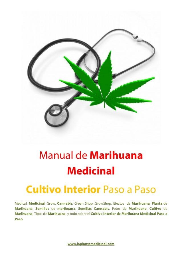 www.laplantamedicinal.comManual de MarihuanaMedicinalCultivo Interior Paso a PasoMedical, Medicinal, Grow, Cannabis, Green...