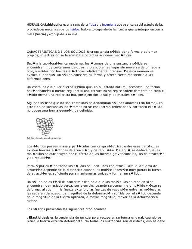 HIDRAULICA:Lahidráulica es una rama de la física y la ingeniería que se encarga del estudio de laspropiedades mecánicas de...