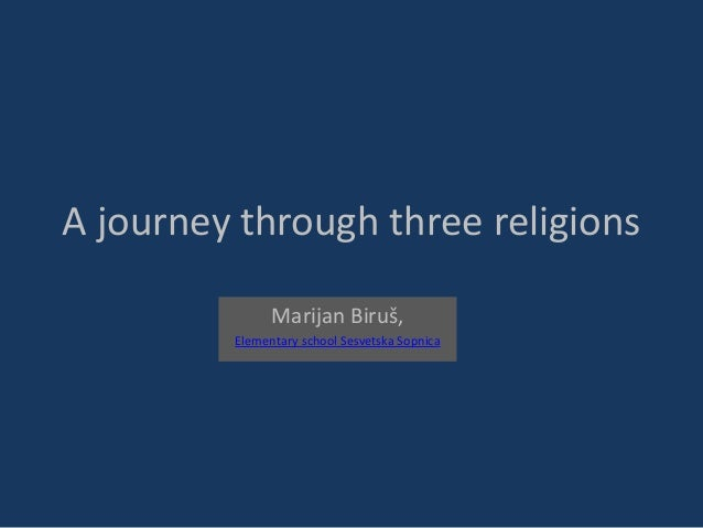 A journey through three religionsMarijan Biruš,Elementary school Sesvetska Sopnica