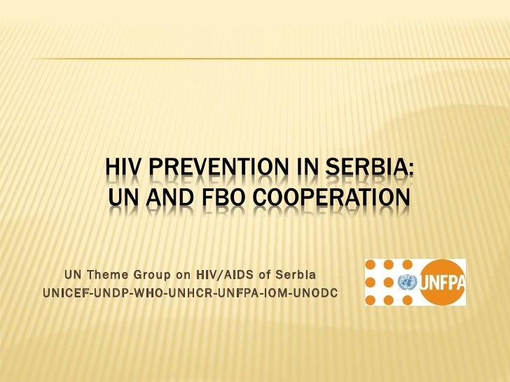UN Theme Group on HIV/AIDS of SerbiaUNICEF-UNDP-WHO-UNHCR-UNFPA -IOM-UNODC