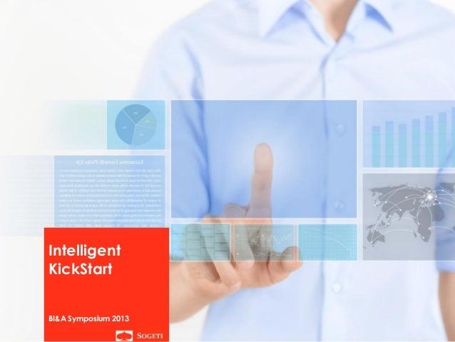Intelligent KickStart BI&A Symposium 2013  Sogeti | Intelligent KickStart | september 2013  1
