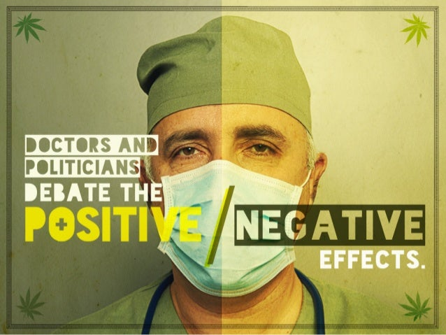 Doctors and Politicians debate the positive and negative effects.