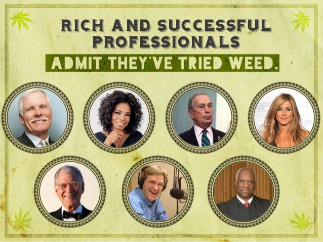 Rich and successful professionals admit they've tried weed. rich and successful professionals