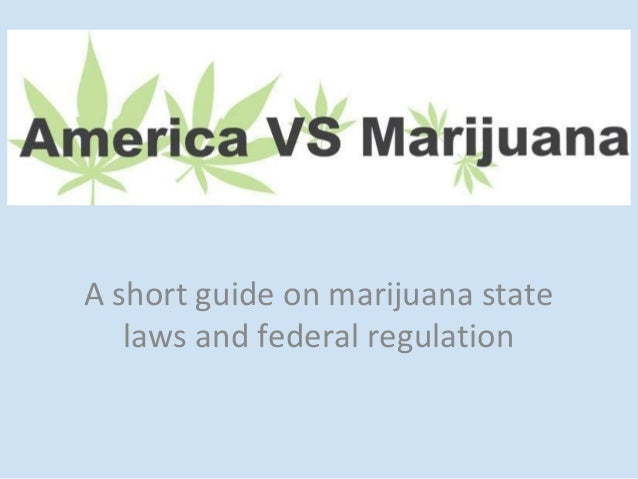 A short guide on marijuana state   laws and federal regulation