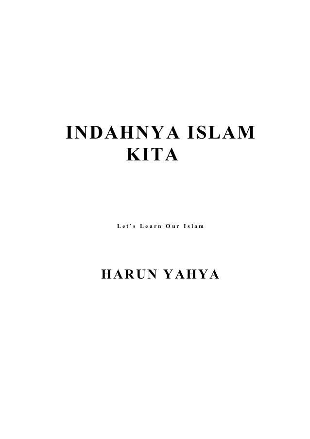 INDAHNYA ISLAM KITA  Let's Learn Our Islam  HARUN YAHYA