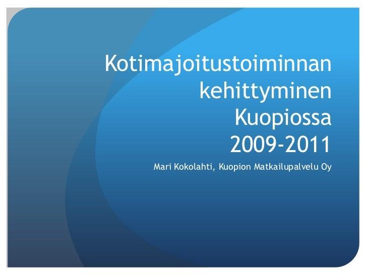 Kotimajoitustoiminnan         kehittyminen            Kuopiossa            2009-2011    Mari Kokolahti, Kuopion Matkailupa...