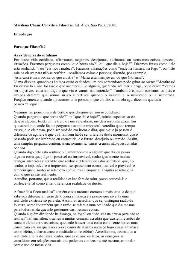 Marilena Chaui. Convite à Filosofia. Ed. Ática, São Paulo, 2000. Introdução Para que Filosofia? As evidências do cotidiano...